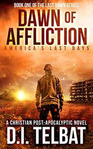 DAWN of AFFLICTION: America's Last Days
