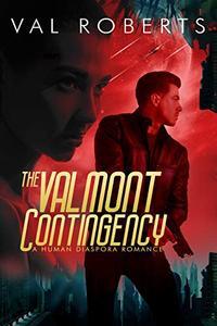 The Valmont Contingency: A Human Diaspora Romance