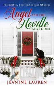 Angel and the Neville Next Door: Friendship, Love and Second Chances