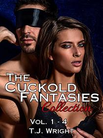 The Cuckold Fantasies Collection: Vol. 1 - 4