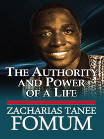 The Authority And Power of His Life