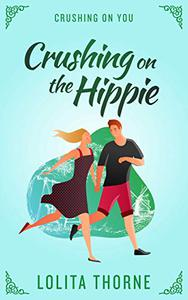 Crushing on the Hippie