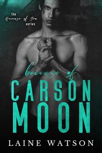 Because of Carson Moon