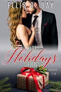 Hot Holidays (Books 1-3): A steamy, contemporary, romantic comedy