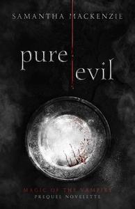 Pure / Evil (Magic of the Vampire Saga, Prequel Novelette)