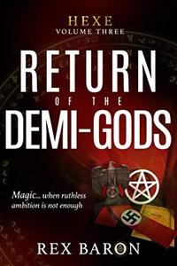 Return of the Demi-Gods: Hexe Volume Three