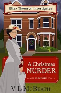 A Christmas Murder: An Eliza Thomson Investigates Murder Mystery