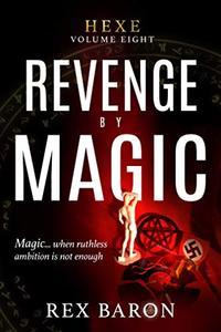 Revenge by Magic: Hexe Volume Eight