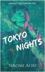 Tokyo Nights: Episode Two