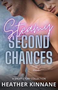 Steamy Second Chances: A Short Story Collection