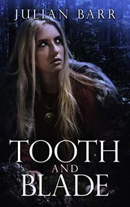 Tooth and Blade: Collected Edition: Parts 1-3 of the epic Viking fantasy series