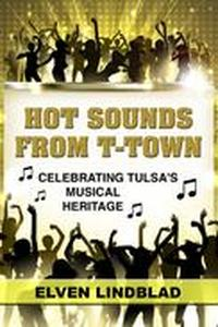 Hot Sounds from T-Town: Celebrating Tulsa's Musical Heritage