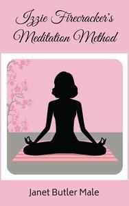 Izzie Firecracker's Meditation Method
