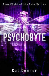 Psychobyte: Book eight in the Byte Series
