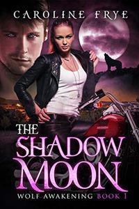 The Shadow Moon: Wolf Awakenings