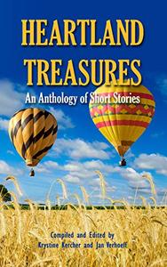 Heartland Treasures: An Anthology of Short Stories