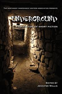 Underground: A Collection of Short Fiction