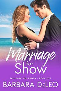 A Marriage for Show: A sweet, small town, marriage of convenience, second chance romance