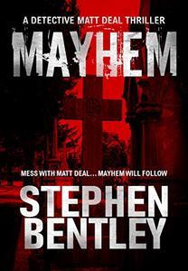 Mayhem: A Detective Matt Deal Thriller