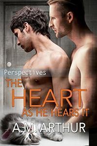The Heart As He Hears It :