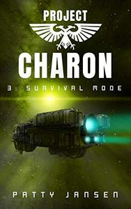 Project Charon 3: Survival Mode: A Galactic Adventure