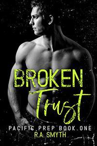 Broken Trust: Pacific Prep #1