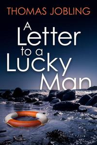 A Letter to a Lucky Man