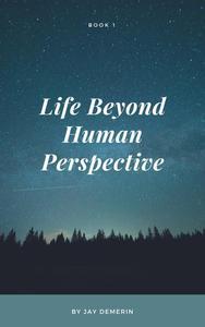 Life Beyond Human Perspective