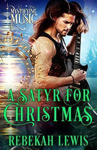 A Satyr for Christmas: A Cursed Satyroi Novella