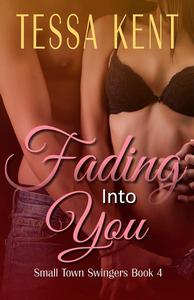 Small Town Swingers: Fading Into You