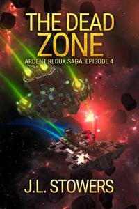 The Dead Zone: Ardent Redux Saga: Episode 4 (A Space Opera Adventure)