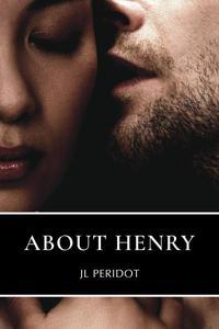 About Henry: A Novella