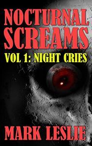 Night Cries: Nocturnal Screams Volume 1