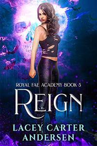 Reign: A Paranormal Reverse Harem Romance Series
