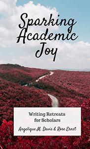 Sparking Academic Joy: Writing Retreats for Scholars