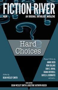 Fiction River: Hard Choices