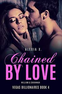 Chained by Love: A Steamy Billionaire Romance