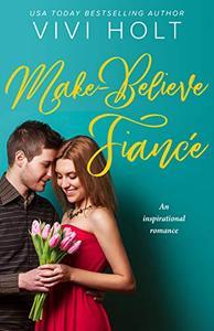 Make-Believe Fiancé: An inspirational romance
