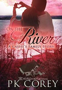 On the River: A Cassie's Family Story