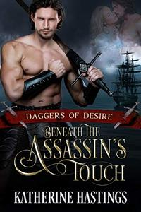 Beneath the Assassin's Touch: Historical Adventure Romance