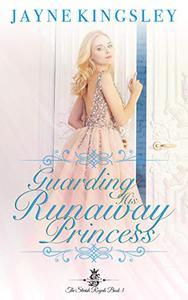Guarding His Runaway Princess (The Stenish Royals Book 3): Sweet Royal Romance