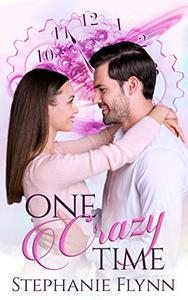 One Crazy Time: A Time Travel Romance