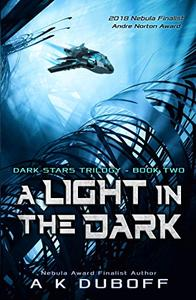 A Light in the Dark (Dark Stars Book 2): A Space Fantasy Sci-Fi Adventure
