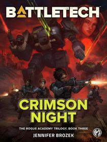 BattleTech: Crimson Night (The Rogue Academy Trilogy, Book Three)