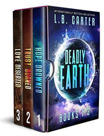 Deadly Earth Omnibus: A YA Disaster Dystopian Trilogy Boxset Plus Novella