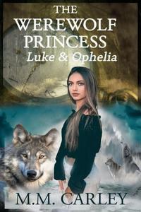 The Werewolf Princess: Luke & Ophelia