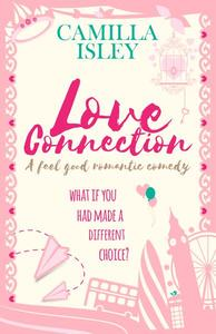 Love Connection (A Feel Good Romantic Comedy)
