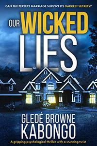 Our Wicked Lies: A gripping psychological thriller with a stunning twist