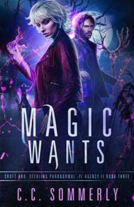 Magic Wants: Croft and Sterling Paranormal PI Agency - Book 3