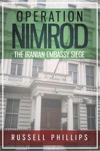 Operation Nimrod: The Iranian Embassy Siege